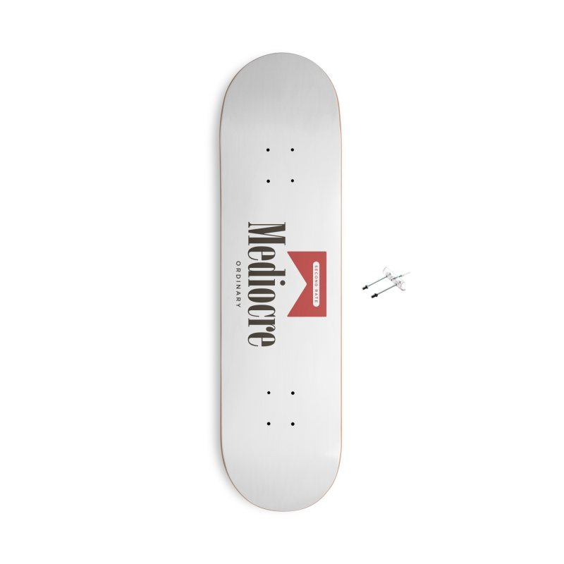 Mediocre Accessories Skateboard by Cody Weiler