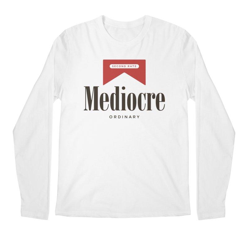 Mediocre Men's Regular Longsleeve T-Shirt by Cody Weiler