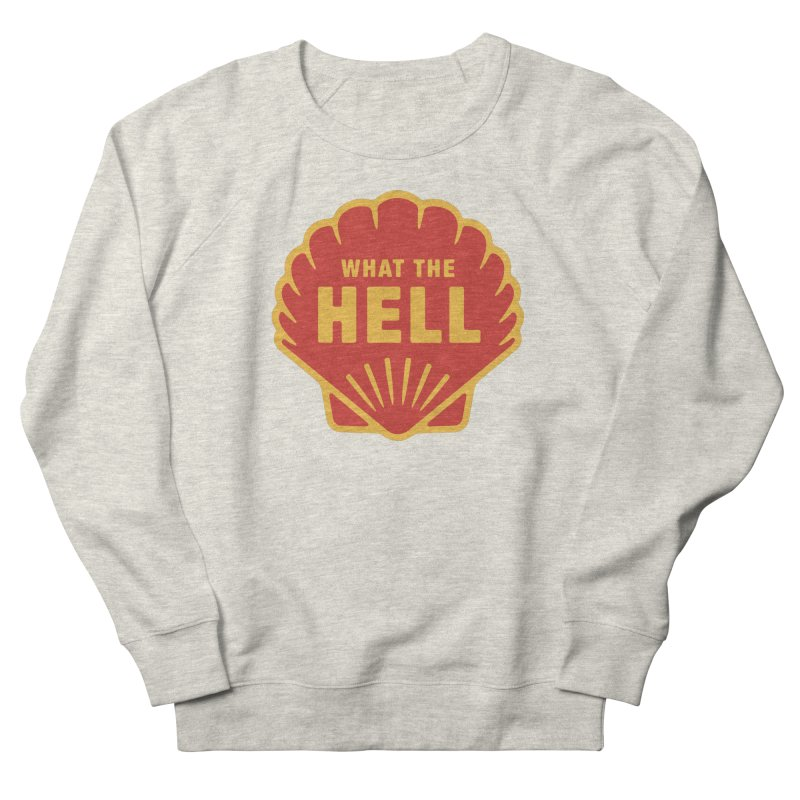 What the Hell Women's French Terry Sweatshirt by Cody Weiler
