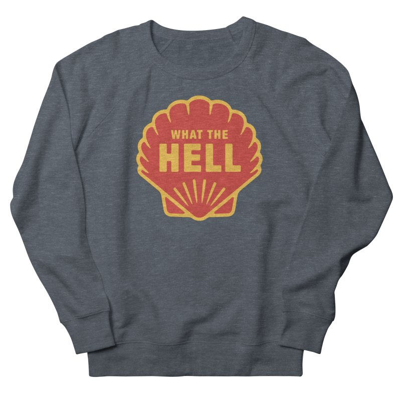 What the Hell Men's French Terry Sweatshirt by Cody Weiler