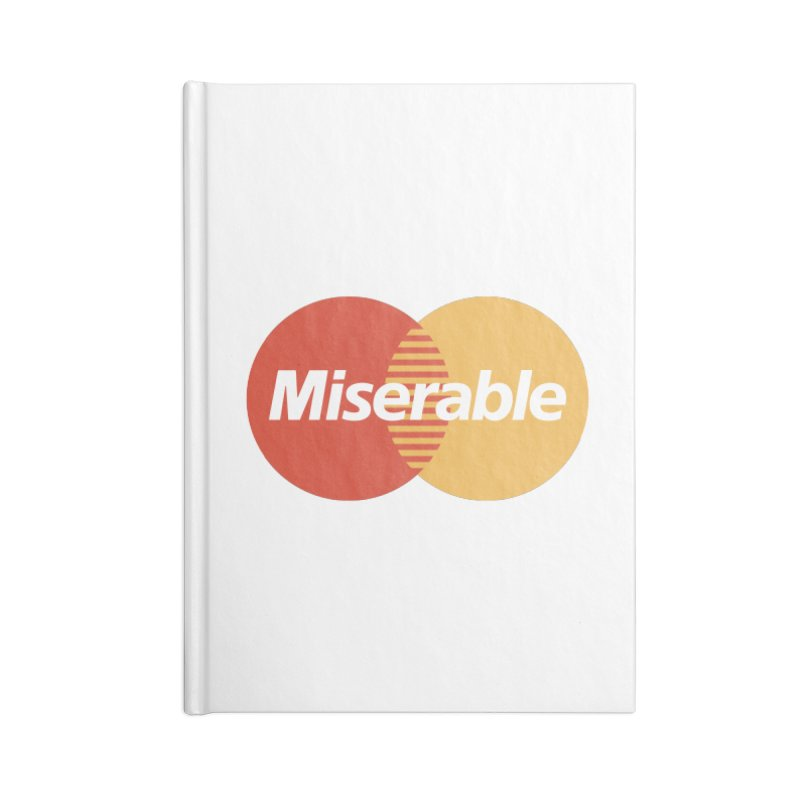 Miserable Accessories Notebook by Cody Weiler