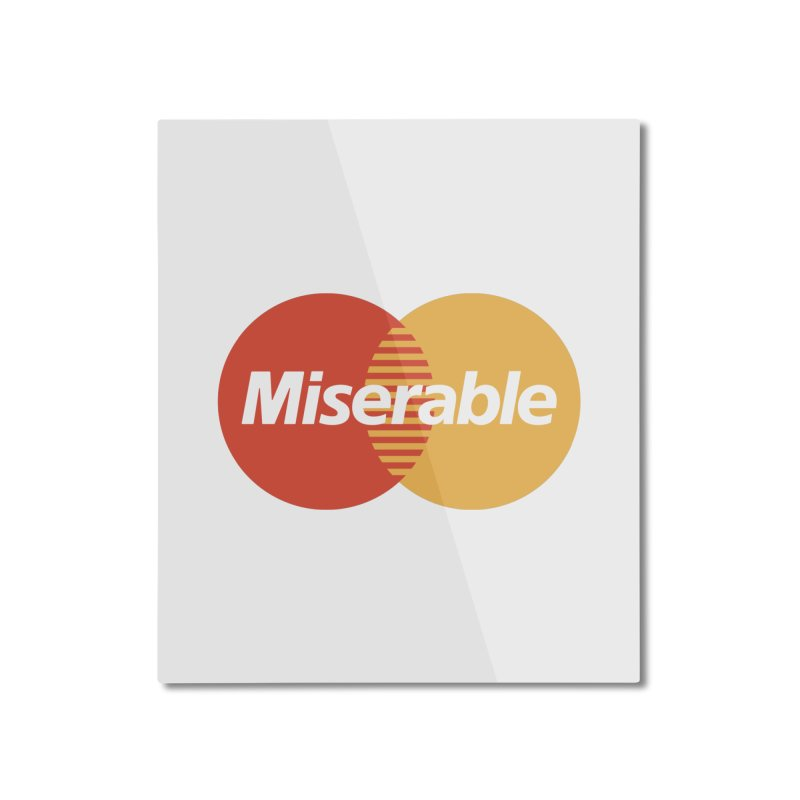 Miserable Home Mounted Aluminum Print by Cody Weiler