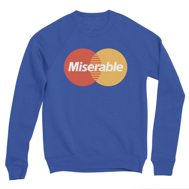 Miserable Women's Sweatshirt by Cody Weiler