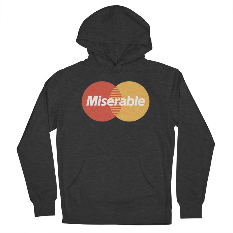 Miserable Women's French Terry Pullover Hoody by Cody Weiler