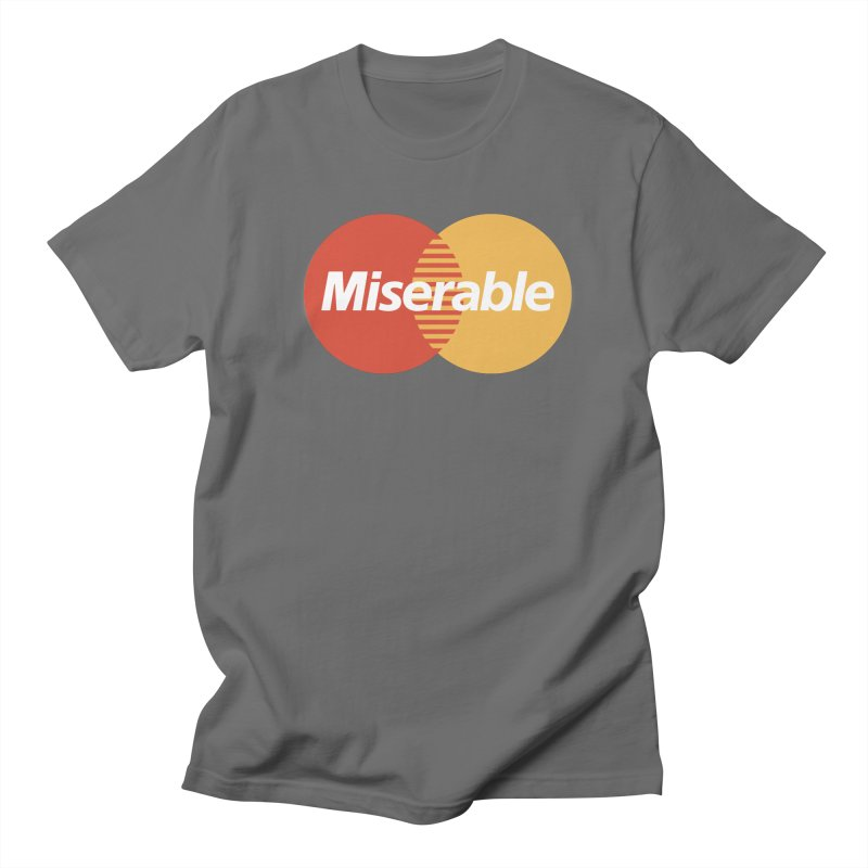 Miserable Women's T-Shirt by Cody Weiler