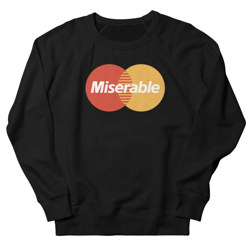 Miserable Women's Sweatshirt by Cody Weiler
