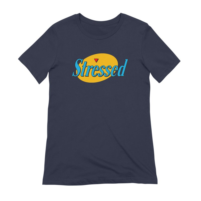 Stressed I Women's Extra Soft T-Shirt by Cody Weiler