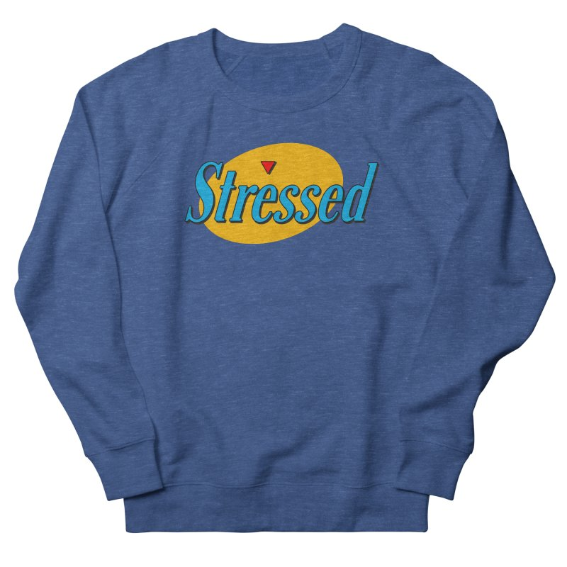 Stressed I Women's Sweatshirt by Cody Weiler