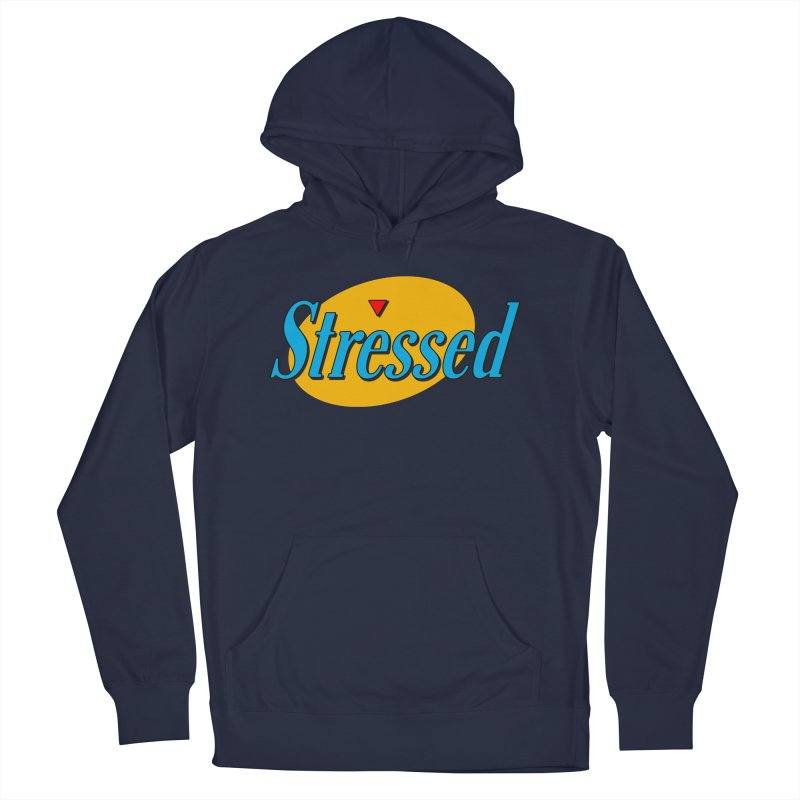 Stressed I Women's French Terry Pullover Hoody by Cody Weiler