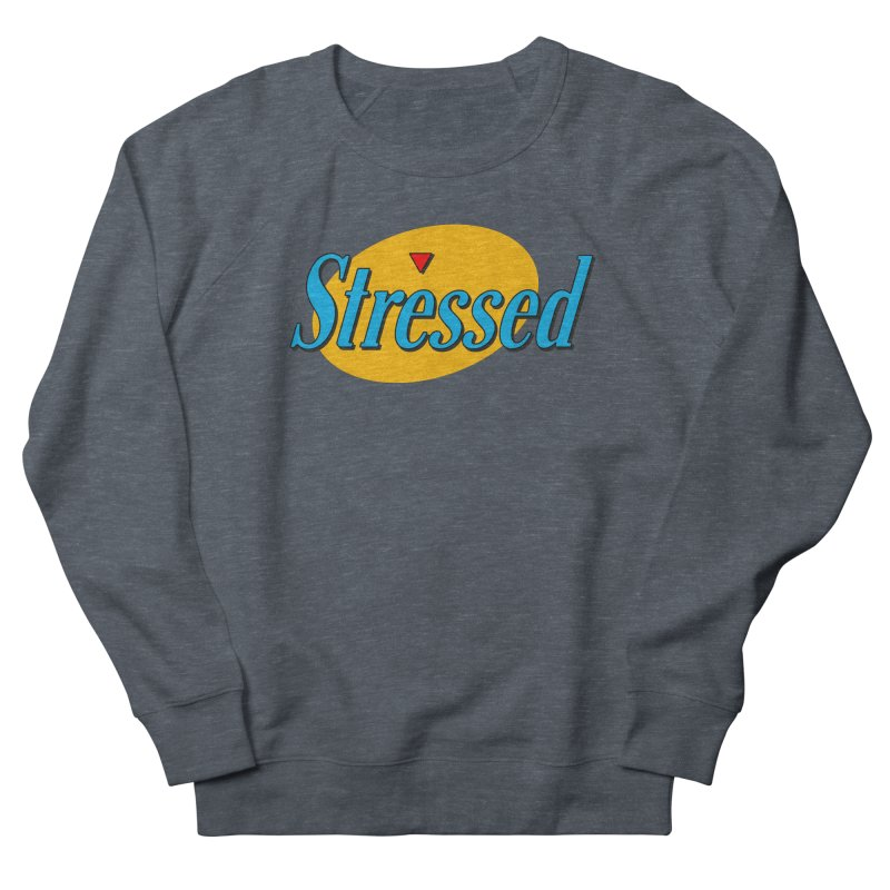 Stressed I Men's French Terry Sweatshirt by Cody Weiler