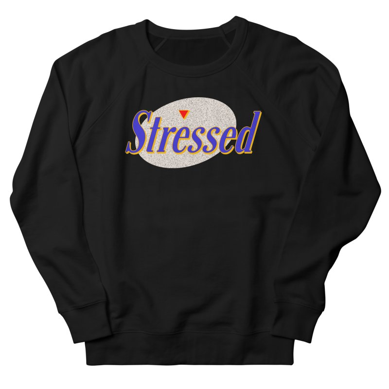 Stressed II Women's French Terry Sweatshirt by Cody Weiler