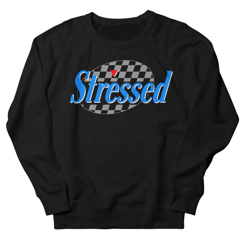 Stressed III Women's French Terry Sweatshirt by Cody Weiler