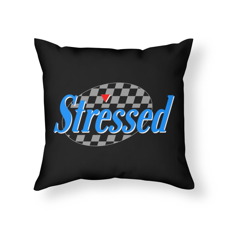 Stressed III Home Throw Pillow by Cody Weiler