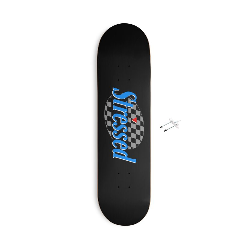 Stressed III Accessories Skateboard by Cody Weiler