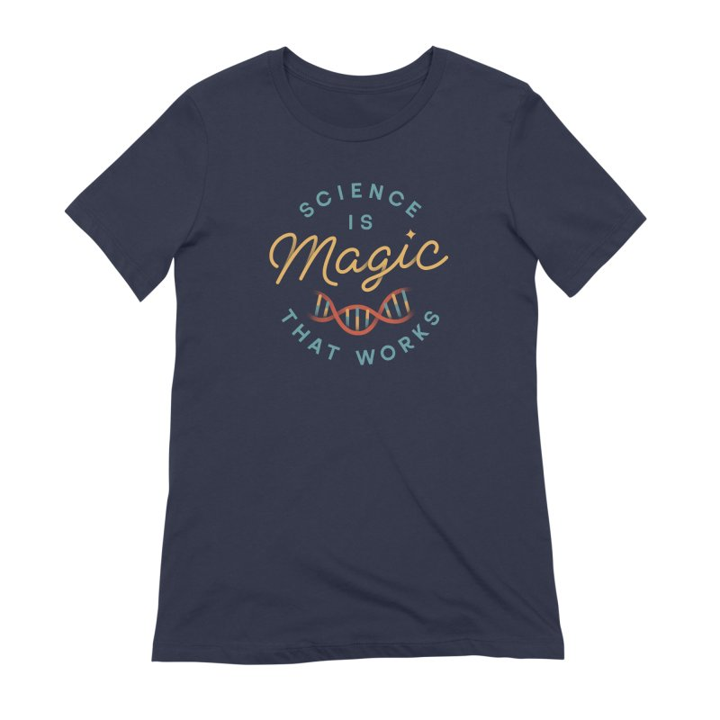 Science is Magic Women's Extra Soft T-Shirt by Cody Weiler