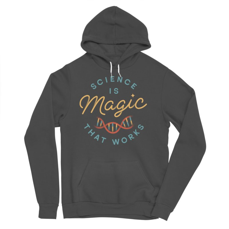 Science is Magic Women's Sponge Fleece Pullover Hoody by Cody Weiler