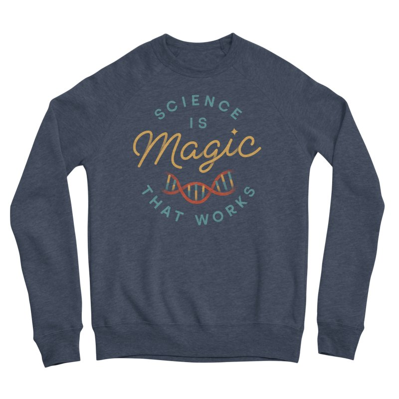 Science is Magic Women's Sponge Fleece Sweatshirt by Cody Weiler