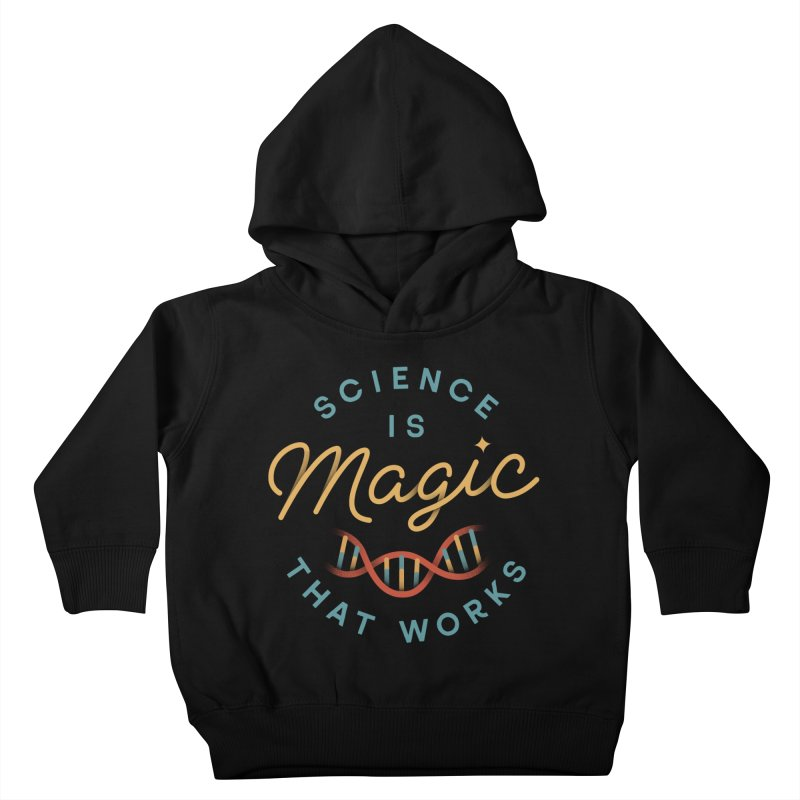 Science is Magic Kids Toddler Pullover Hoody by Cody Weiler