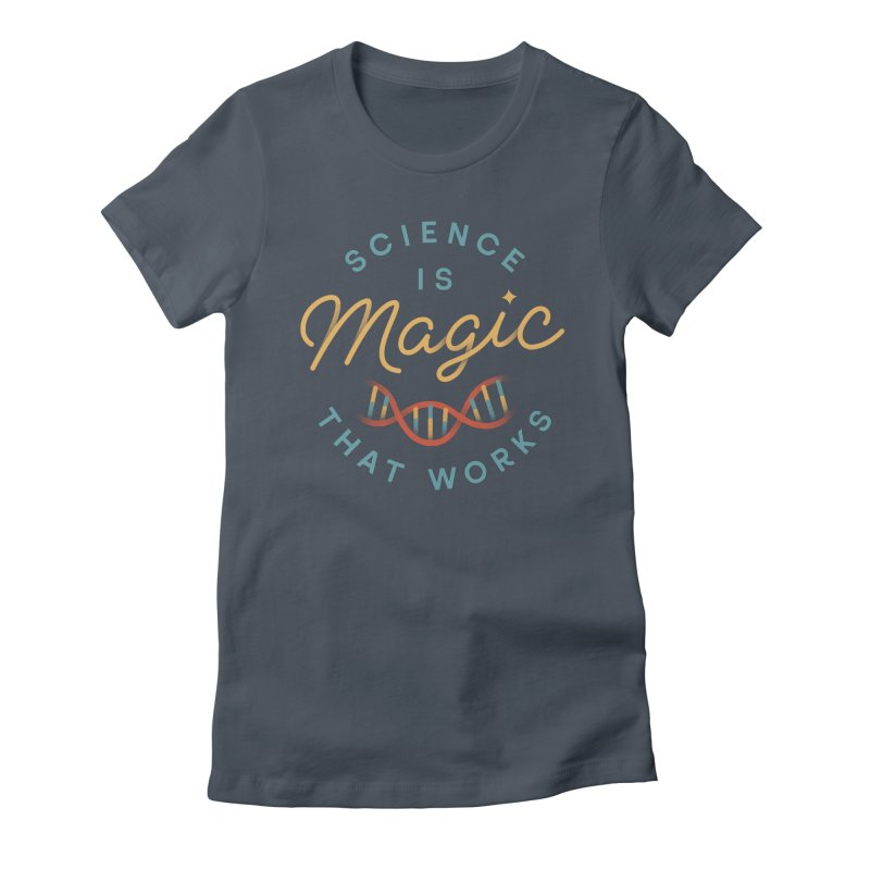 Science is Magic Women's T-Shirt by Cody Weiler
