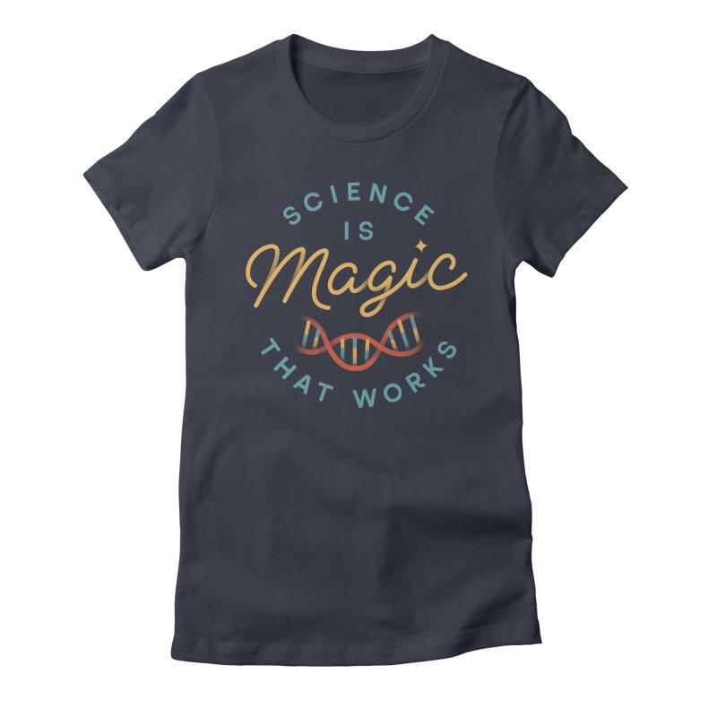 Science is Magic Women's Fitted T-Shirt by Cody Weiler
