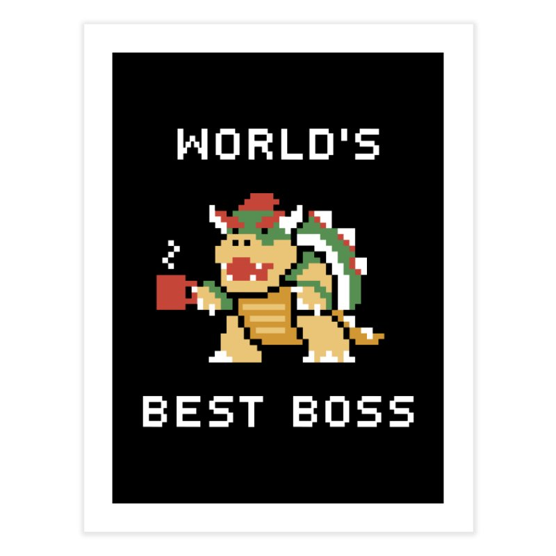 World's Best Boss Home Fine Art Print by Cody Weiler