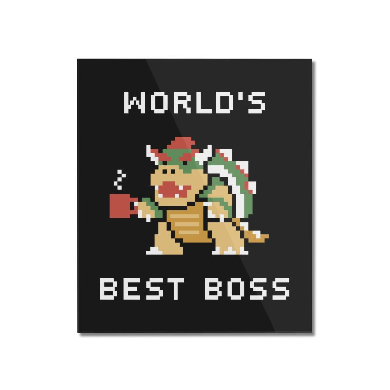 World's Best Boss Home Mounted Acrylic Print by Cody Weiler