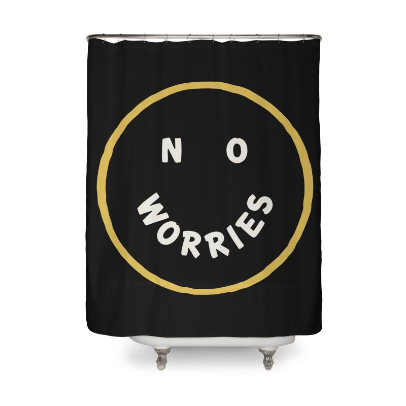 No Worries Home Shower Curtain by Cody Weiler