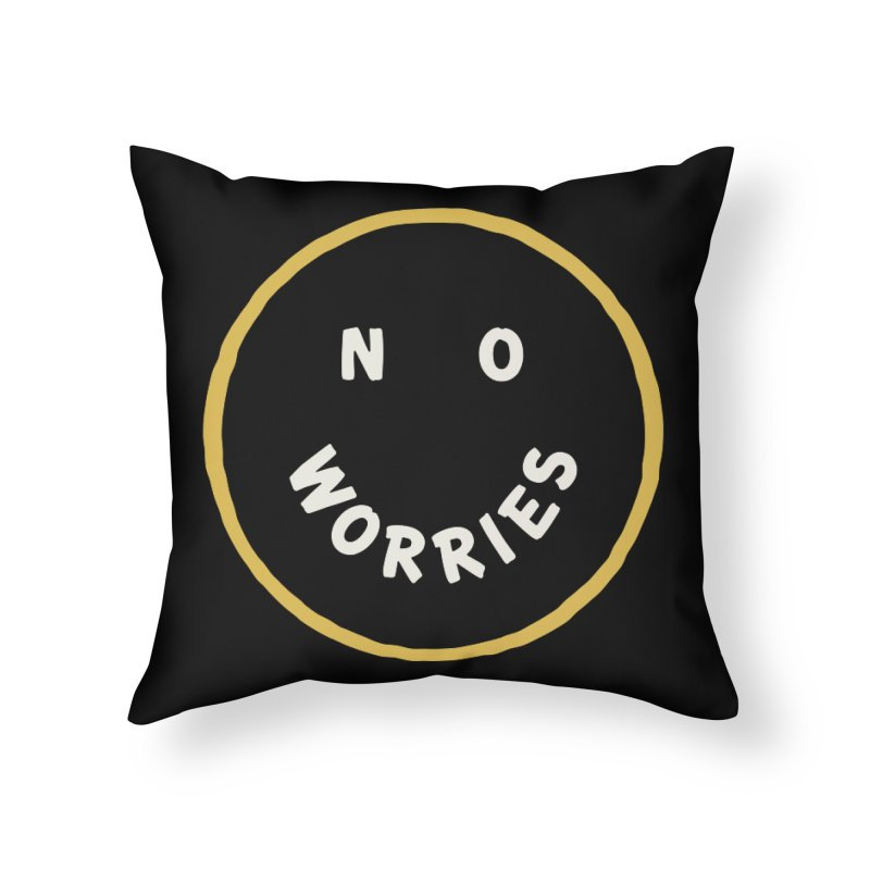 No Worries Home Throw Pillow by Cody Weiler
