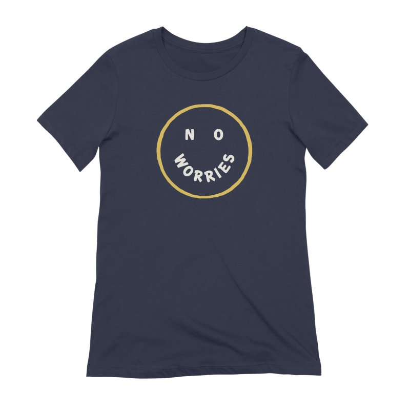 No Worries Women's Extra Soft T-Shirt by Cody Weiler