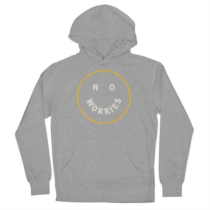 No Worries Women's French Terry Pullover Hoody by Cody Weiler