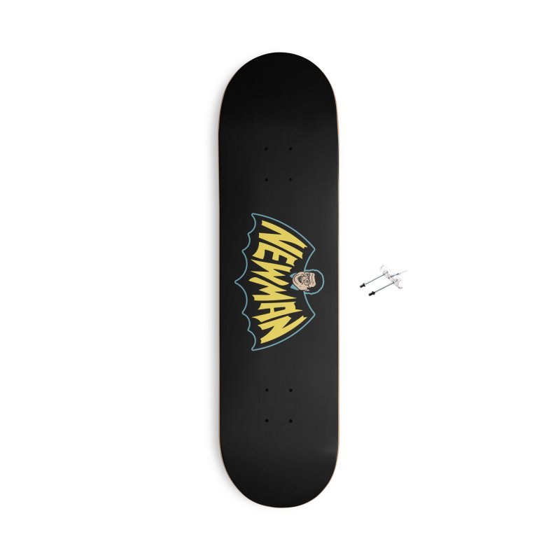 Nananananananana Newman Accessories With Hanging Hardware Skateboard by Cody Weiler