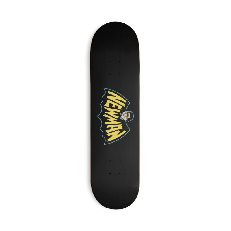 Nananananananana Newman Accessories Deck Only Skateboard by Cody Weiler