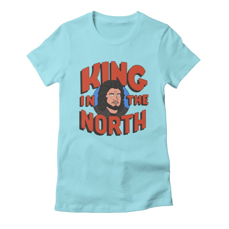 King in the North Women's T-Shirt by Cody Weiler
