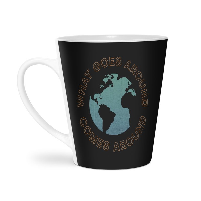 What Goes Around Accessories Latte Mug by Cody Weiler