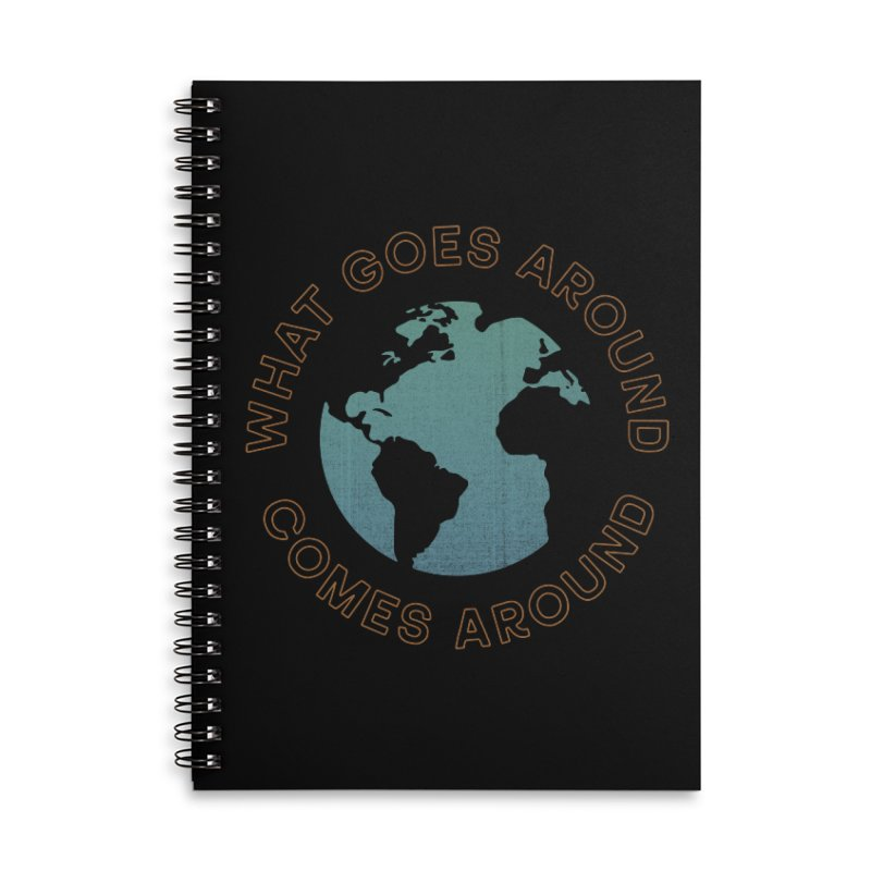 What Goes Around Accessories Lined Spiral Notebook by Cody Weiler