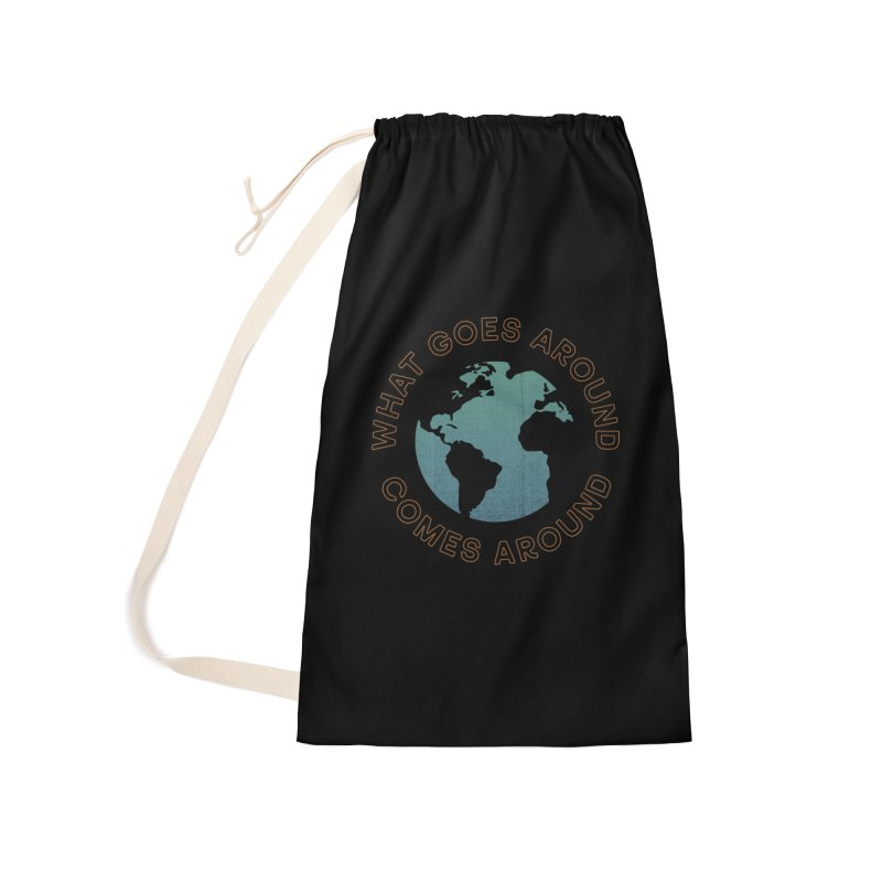 What Goes Around Accessories Laundry Bag Bag by Cody Weiler