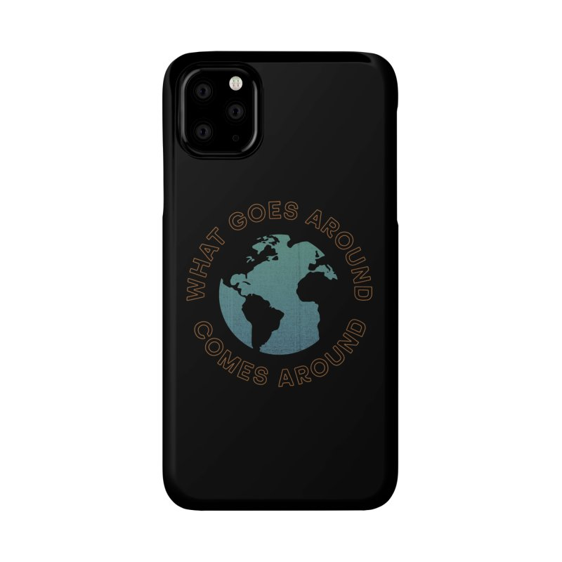 What Goes Around Accessories Phone Case by Cody Weiler