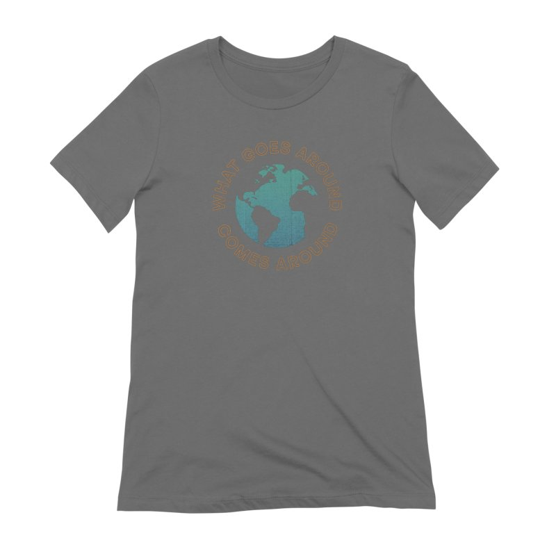 What Goes Around Women's T-Shirt by Cody Weiler