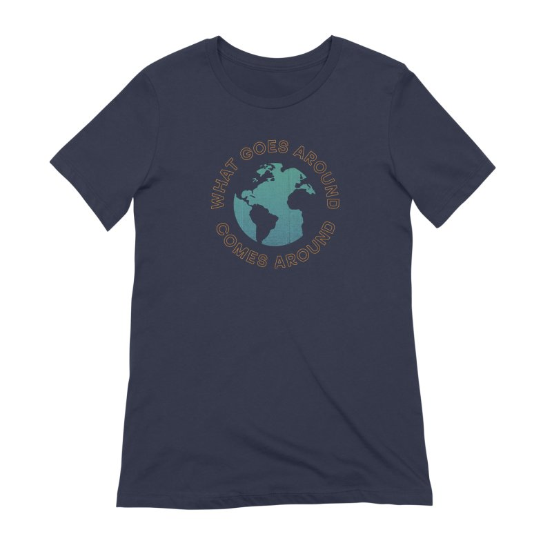 What Goes Around in Women's Extra Soft T-Shirt Navy by Cody Weiler