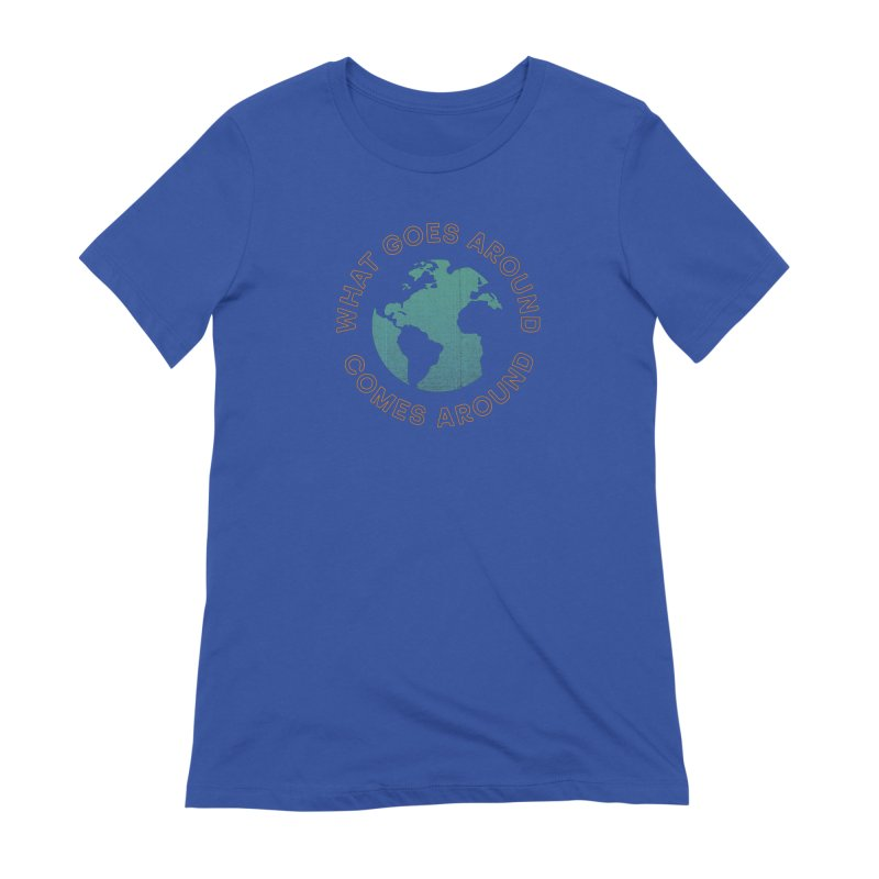 What Goes Around in Women's Extra Soft T-Shirt Royal Blue by Cody Weiler