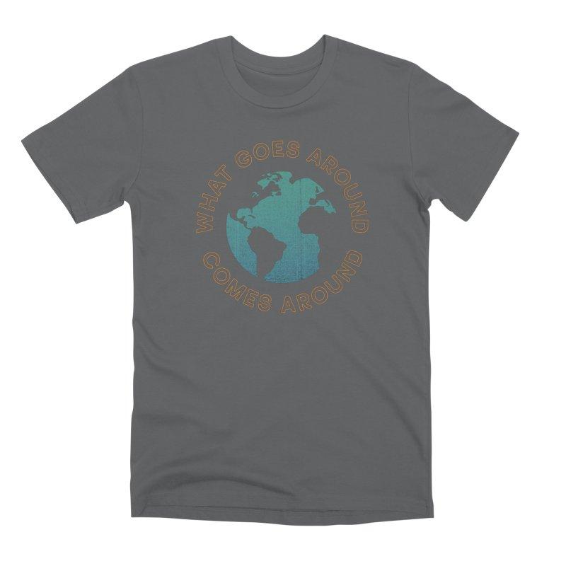 What Goes Around Men's Premium T-Shirt by Cody Weiler