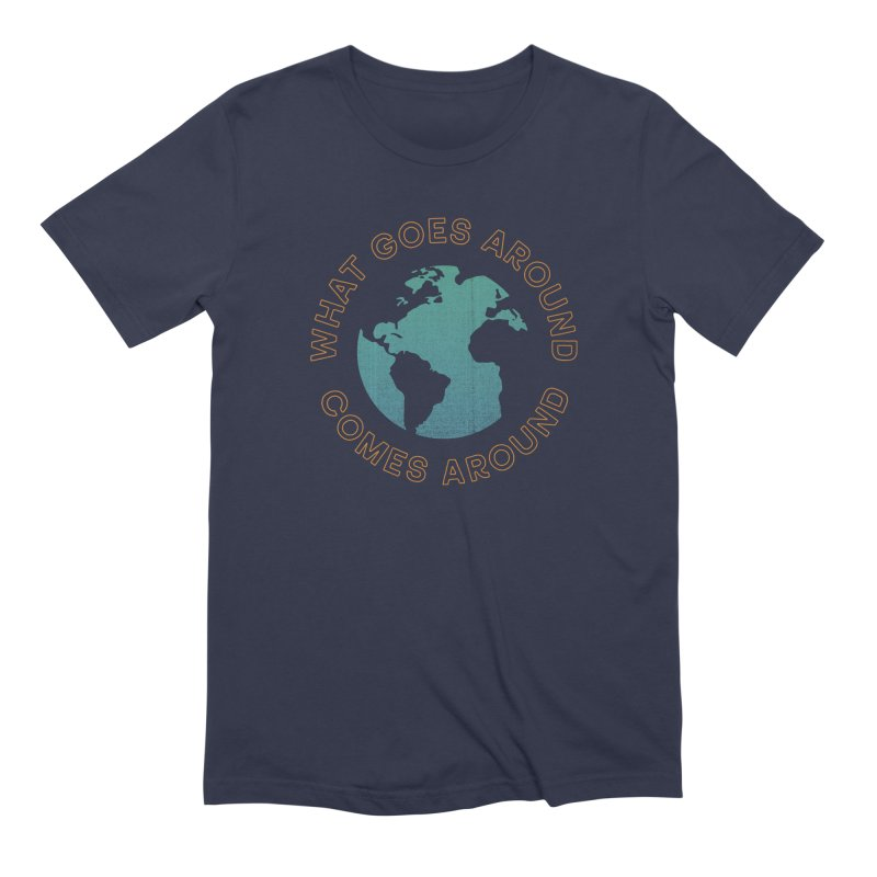 What Goes Around in Men's Extra Soft T-Shirt Navy by Cody Weiler