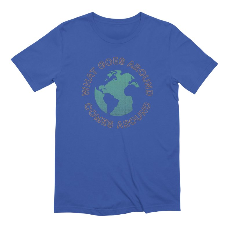 What Goes Around in Men's Extra Soft T-Shirt Royal Blue by Cody Weiler
