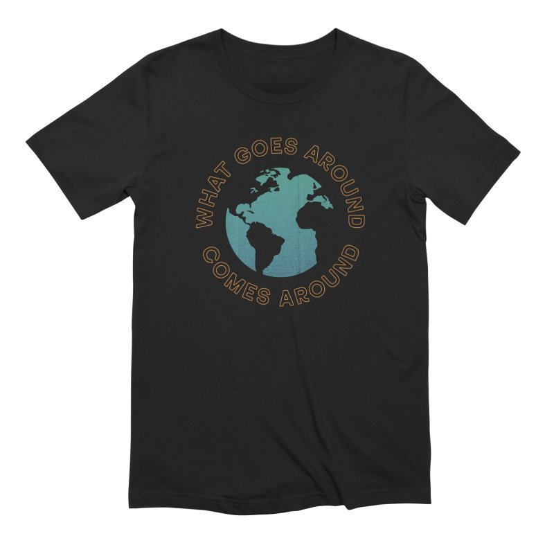 What Goes Around Men's Extra Soft T-Shirt by Cody Weiler