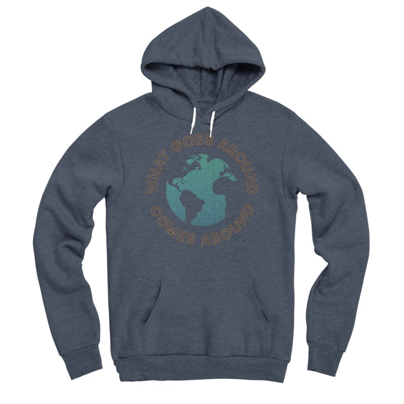 What Goes Around Women's Sponge Fleece Pullover Hoody by Cody Weiler
