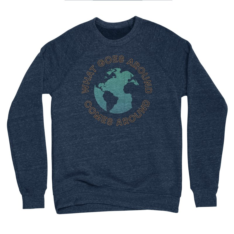What Goes Around Women's Sponge Fleece Sweatshirt by Cody Weiler