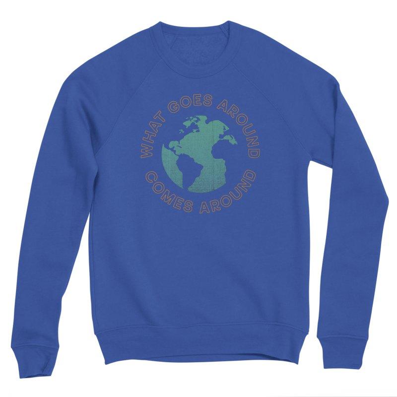 What Goes Around Men's Sponge Fleece Sweatshirt by Cody Weiler