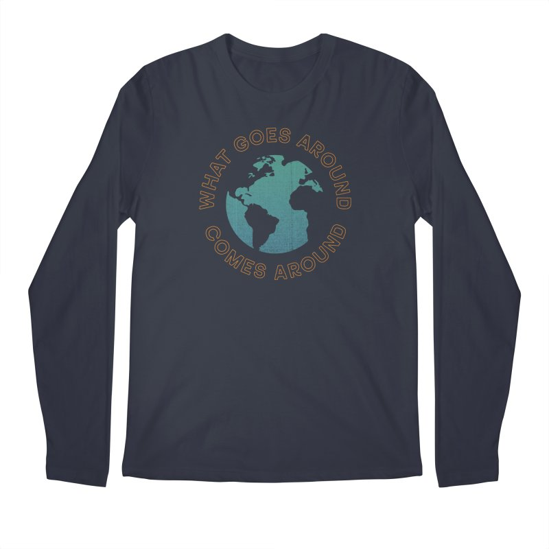 What Goes Around Men's Longsleeve T-Shirt by Cody Weiler