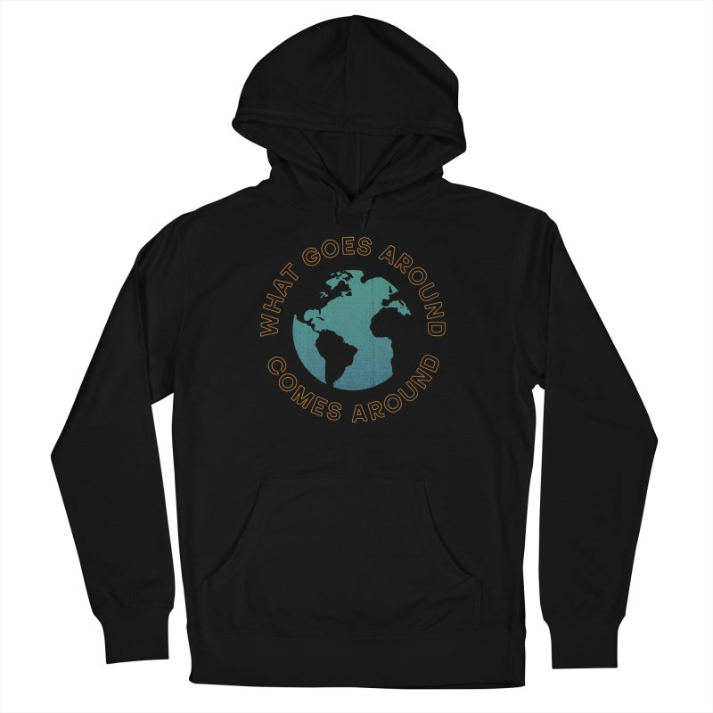 What Goes Around Women's French Terry Pullover Hoody by Cody Weiler