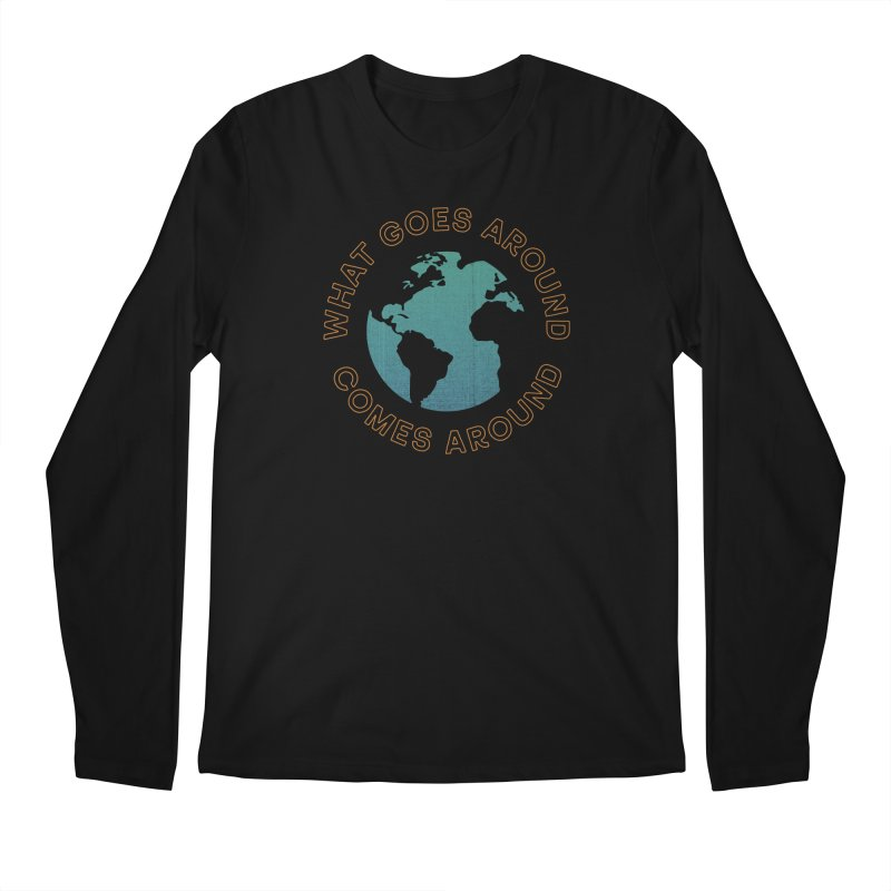 What Goes Around Men's Regular Longsleeve T-Shirt by Cody Weiler